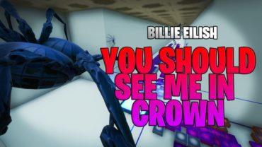 Billie Eilish You should see me in crown