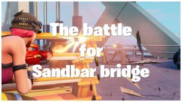 The Battle for Sandbar bridge