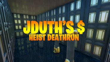 JDuth's $ Heist Deathrun