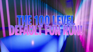 The 100 Level Default Fun Run!