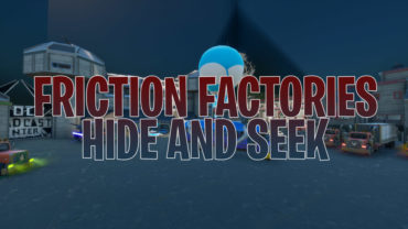Friction Factories Hide And Seek