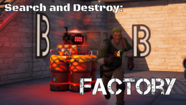 Search and Destroy: Factory