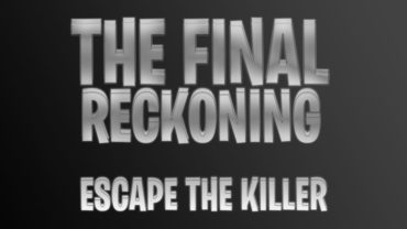The Final Reckoning: Escape The Killer