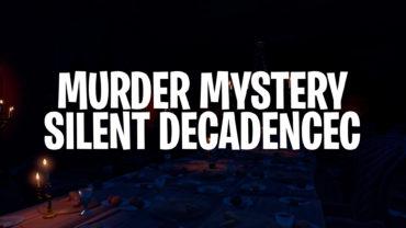 Murder Mystery- Silent Decadence