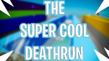 The Super Cool Deathrun