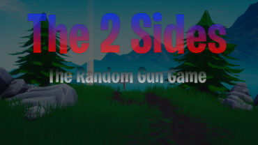 The 2 Sides (The Random Gun Game) - Voidy