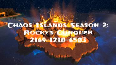 Chaos Islands Season 2: Rocky's Conquer