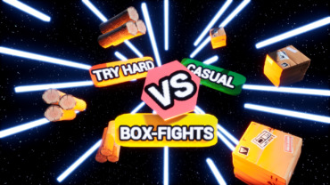 • Tryhard vs Casual • Box-Fights