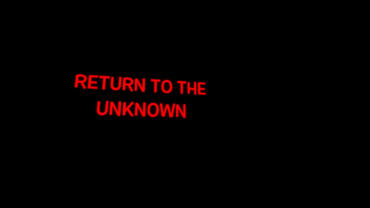 Return To The Unknown
