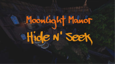 Moonlight Manor | Hide N' Seek