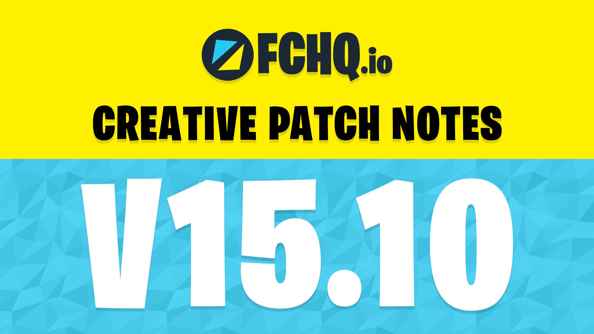 Fortnite Creative v15.10 Patch Notes