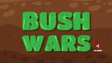 🔇🌳 Bush Wars 🌳🔇