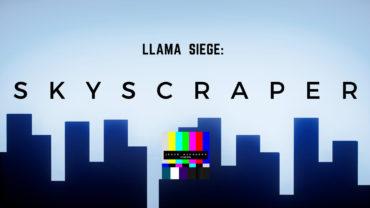 LLAMA SIEGE: Skyscraper