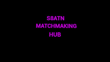 S8ATN MATCHMAKING HUB