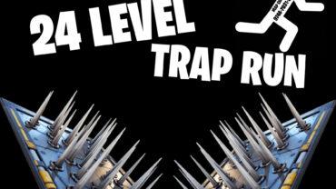 24 LEVEL Trap Run