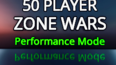 (50 PLAYERS) ZONE WARS PERFORMANCE MODE