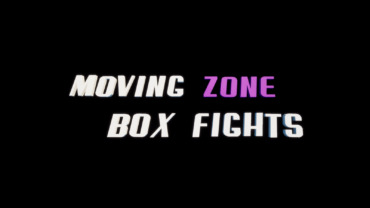Moving Zone Box Fights