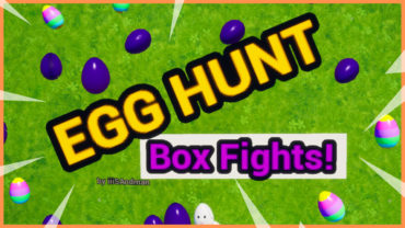 EGG SEARCH [Box Fights]