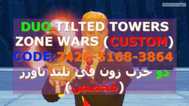 DUO TILTED TOWERS ZONE WARS.(CUSTOM) دو حرب زون في تلتد (مخصص)