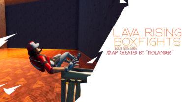 lava rising box fights by nolander