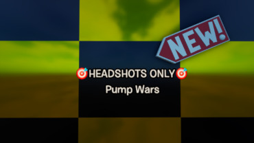 🎯HEADSHOTS ONLY🎯 Pump Wars (NO LAG)