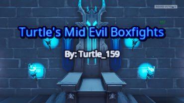 Turtle's Mid Evil Boxfights