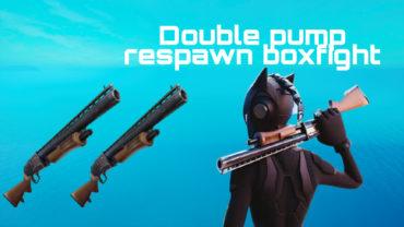 Double pump respawn boxfight