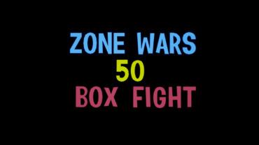 BOX FIGHT & ZONE WARS [50 PLAYERS]