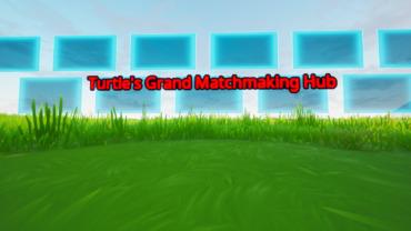 Turtle's Grand Matchmaking Hub