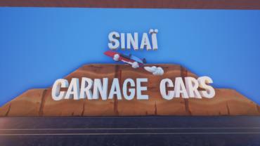 🏎 Sinaï - Carnage Cars 💨