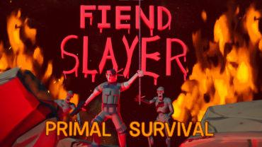 Fiend Slayer: Primal Survival (1-4 Players)