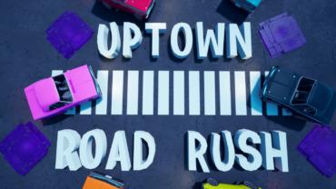 UPTOWN ROAD RUSH