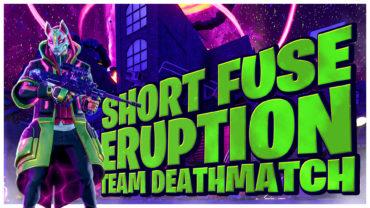 Short Fuse Eruption: Team Deathmatch