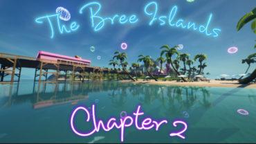 The Bree Islands Chapter 2 Season 1