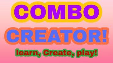 Combo creator!!!