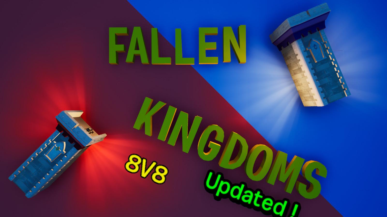 🏰 Fallen Kingdoms 🏰 - 8V8 - 💯