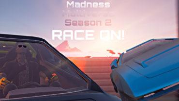 Madness Multiverse S2 Race On