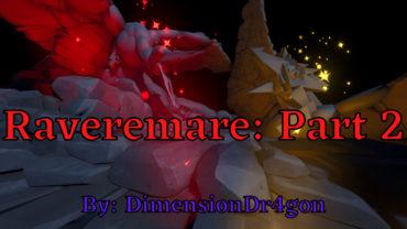 Raveremare: Part 2
