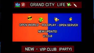 👮♂️🏙🔞GRAND CITY LIFE💸🔪😎 VIP CLUB