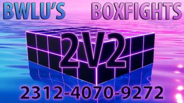 bwlu's 2v2 BOXFIGHTS