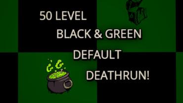 Black & Green Default Deathrun