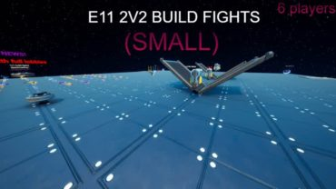 E11 2V2 BUILD FIGHTS (S)